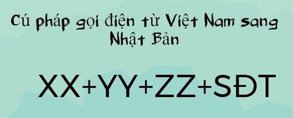 Cú pháp gọi điện từ Việt Nam sang Nhật Bản