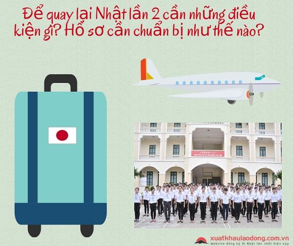 Để quay lại Nhật lần 2 cần những điều kiện gì? Hồ sơ cần chuẩn bị như thế nào?