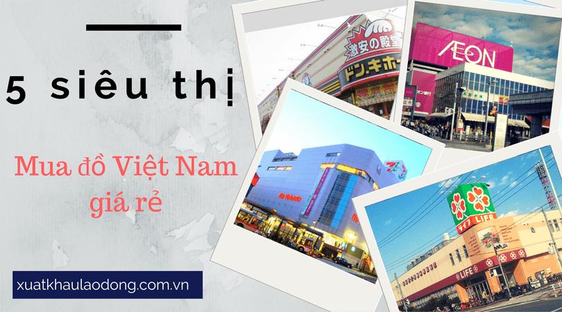 Top 5 siêu thị bán đồ Việt Nam giá rẻ tại Nhật Bản