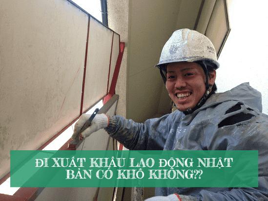 Đi xuất khẩu lao động khổ - Đây có phải là sự thật?