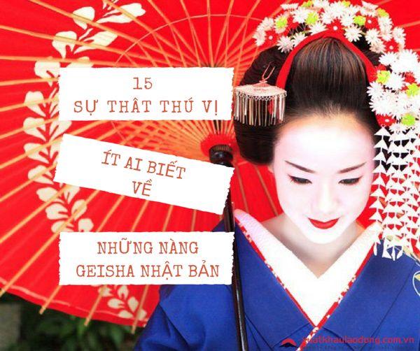 Khám phá 15 sự thật thú vị ít ai biết về những nàng Geisha Nhật Bản