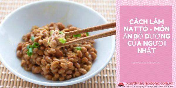 Cách làm Natto - Món ăn bổ dưỡng của người Nhật