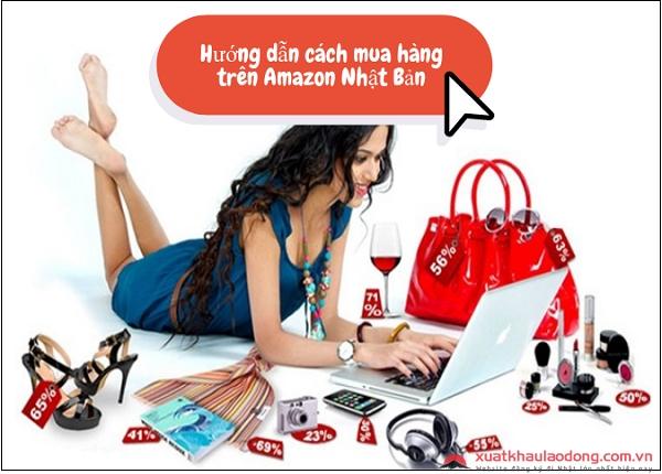 Giới thiệu về Amazon Nhật Bản và cách mua hàng chi tiết nhất