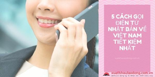 Tổng hợp 5 cách gọi điện từ Nhật Bản về Việt Nam tiết kiệm nhất