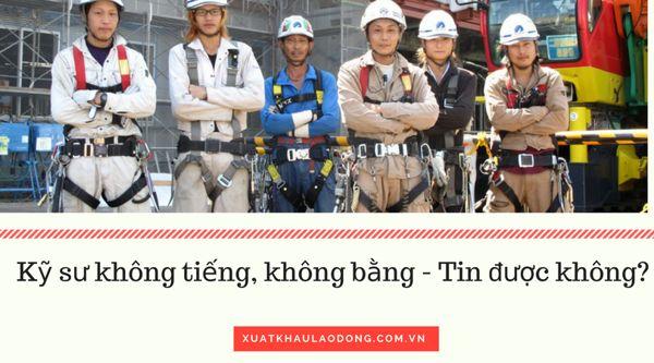 Tuyển kĩ sư không bằng, không tiếng đi Nhật - Tin được không?