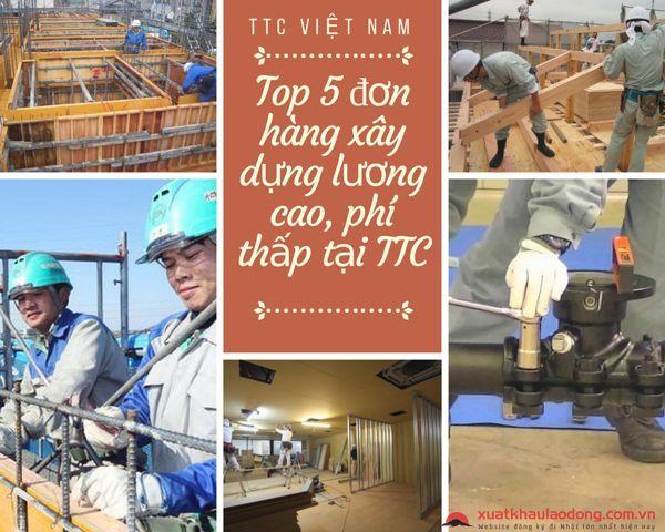 Top 5 đơn hàng xây dựng LƯƠNG CAO, PHÍ THẤP đi Nhật năm 2019