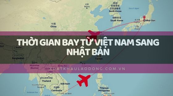 Thời gian bay từ Việt Nam sang Nhật nhanh nhất và tiết kiệm nhất