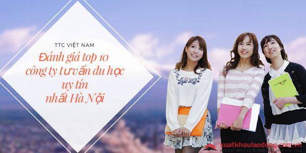 Đánh giá top 10 công ty tư vấn du học uy tín nhất Hà Nội