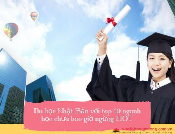 Du học Nhật Bản với top 10 ngành học chưa bao giờ ngừng HOT