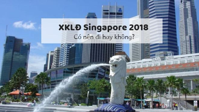 Có nên đi XKLĐ Singapore 2018 không? - Nỗi THẤP THỎM của lao động Việt còn bỏ ngỏ!