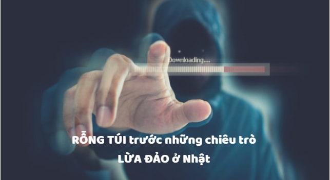 RỖNG TÚI  với những chiêu trò lừa đảo của người Việt ở Nhật
