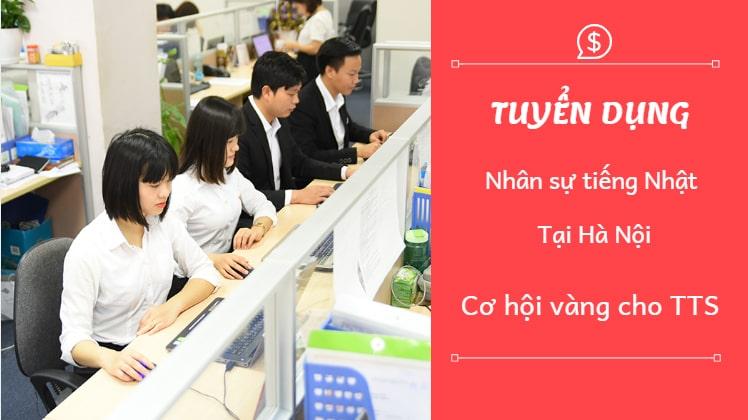 Tuyển dụng nhân sự tiếng Nhật tại Hà Nội – CƠ HỘI VÀNG cho TTS về nước!