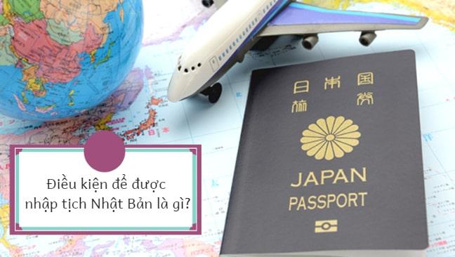 Nhập quốc tịch Nhật Bản thật DỄ DÀNG nếu biết các điều kiện và thủ tục sau!