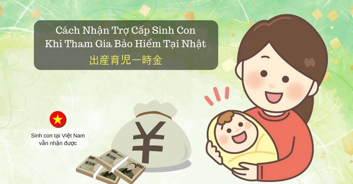 Trợ cấp khi sinh con tại Nhật mà các kỹ sư PHẢI BIẾT!