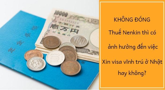 Không đóng thuế Nenkin thì ĐỪNG MƠ xin visa vĩnh trú ở Nhật!