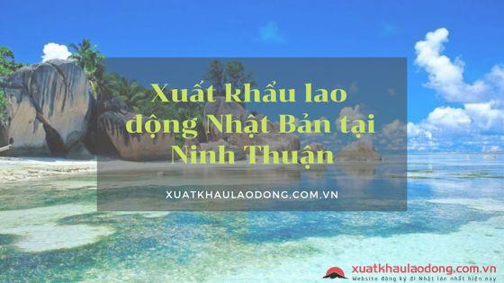 Xuất khẩu lao động Nhật Bản ở Ninh Thuận - Tìm ở đâu?