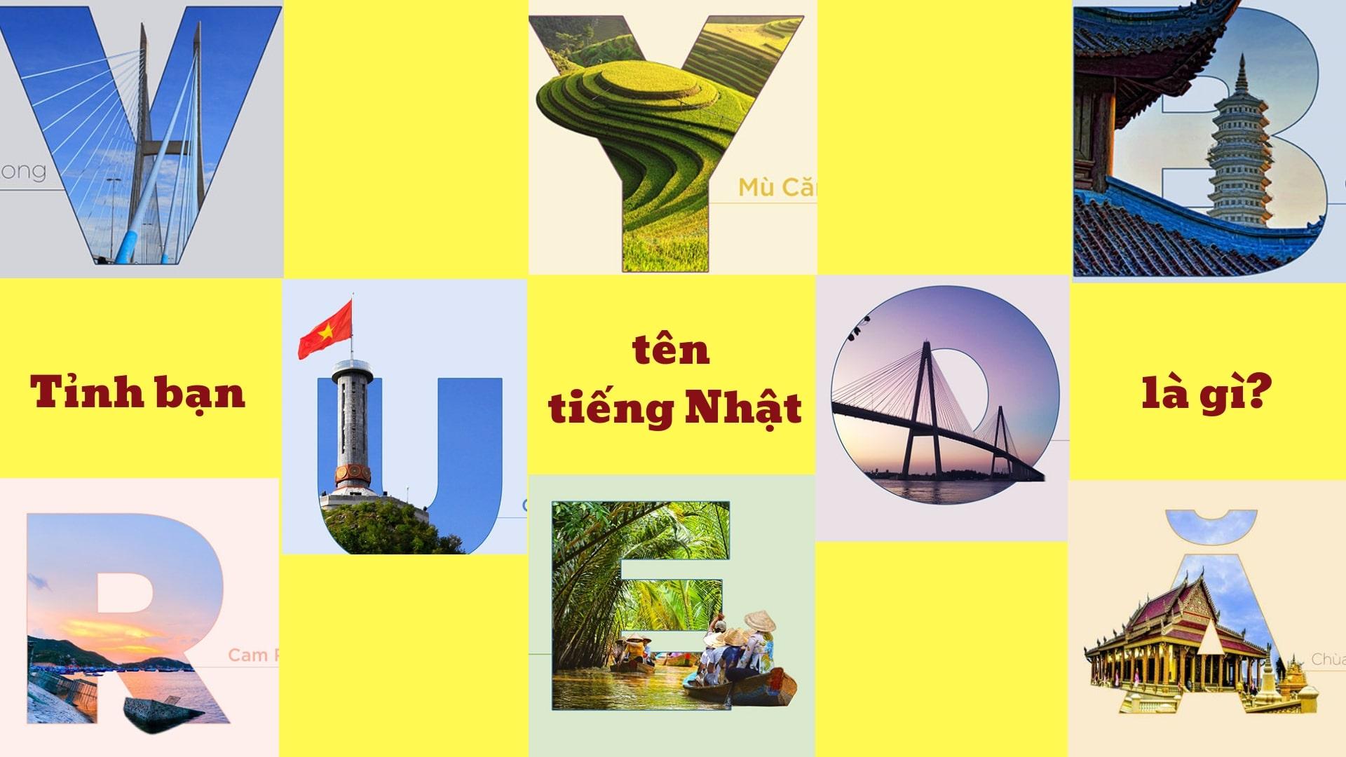 Tên tiếng Nhật của 63 tỉnh thành Việt Nam CỰC DỄ, bạn đã biết chưa?