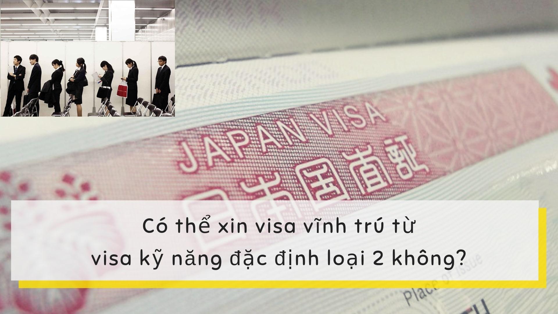 Có thể xin visa vĩnh trú từ visa kỹ năng đặc định loại 2 không?