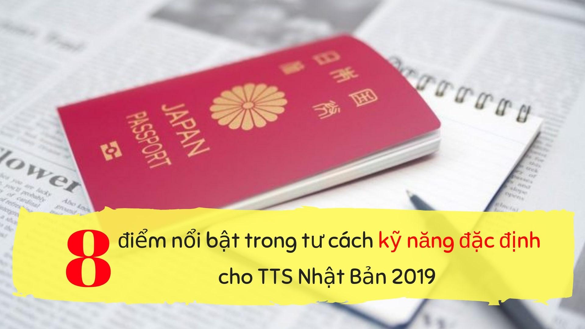 8 điểm nổi bật trong tư cách kỹ năng đặc định cho TTS Nhật Bản 2019