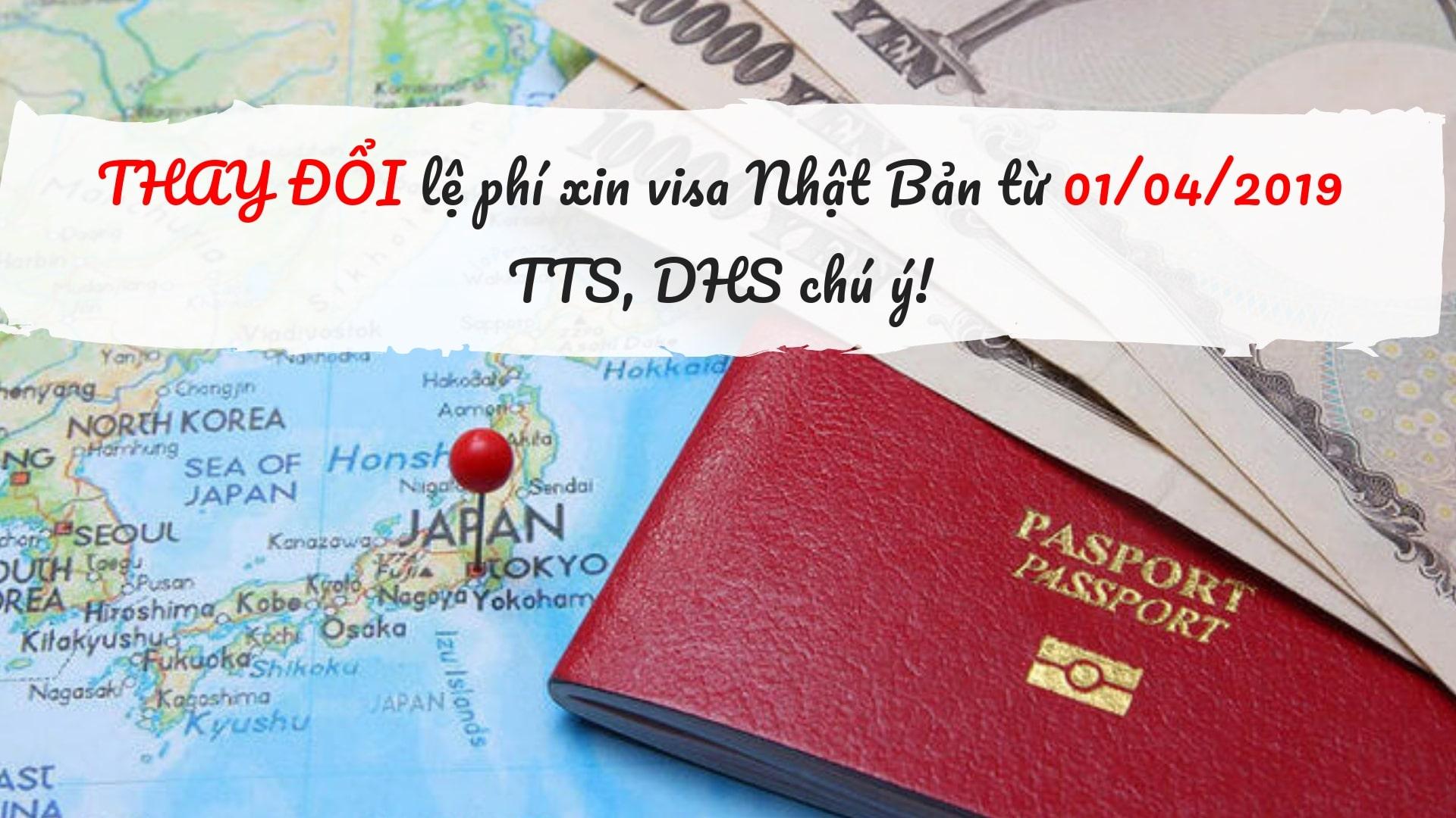 THAY ĐỔI lệ phí xin visa Nhật Bản từ 01/04/2019 – TTS, DHS chú ý!
