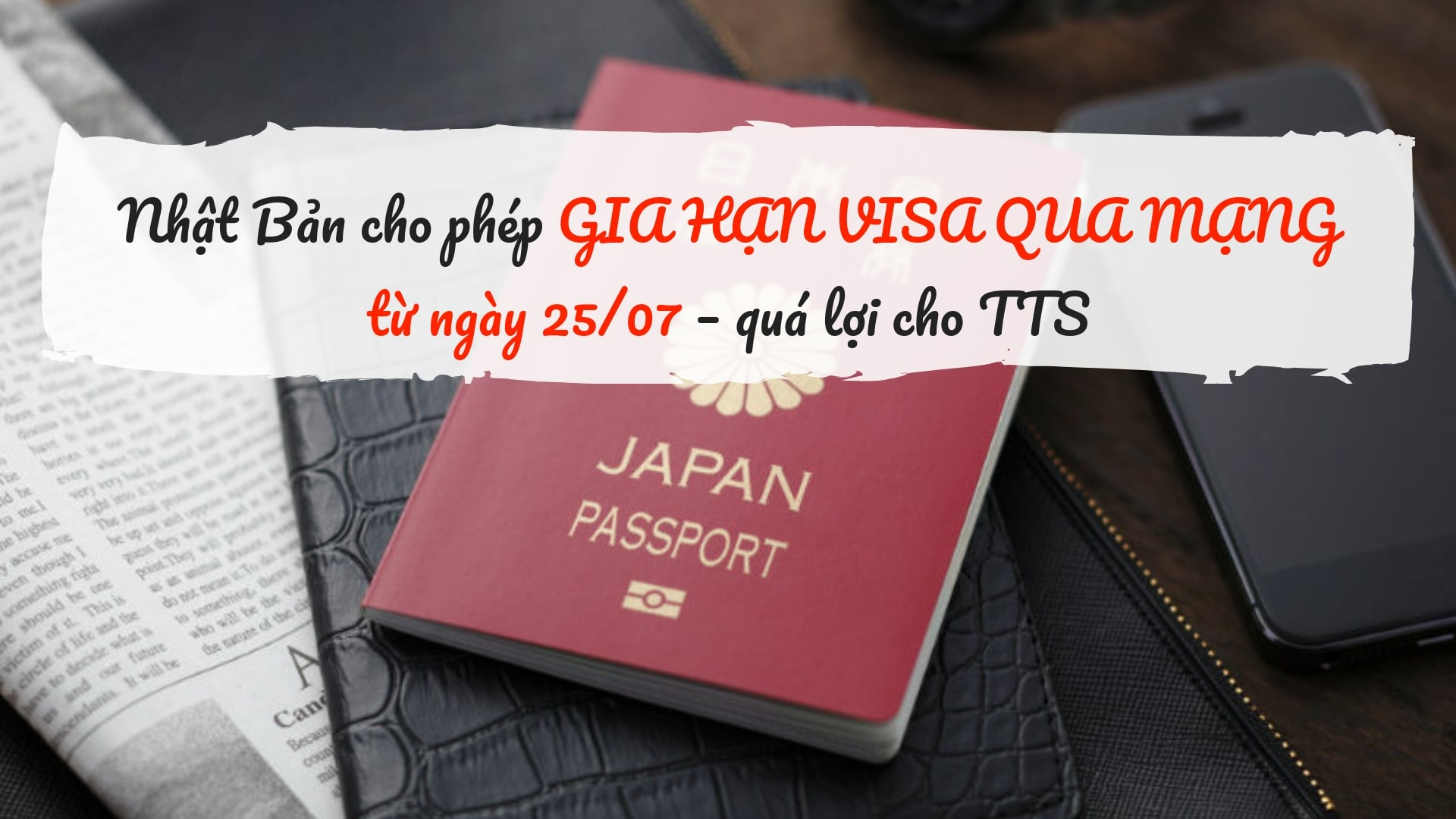 Nhật Bản cho phép GIA HẠN VISA QUA MẠNG từ ngày 25/07 – quá lợi cho TTS