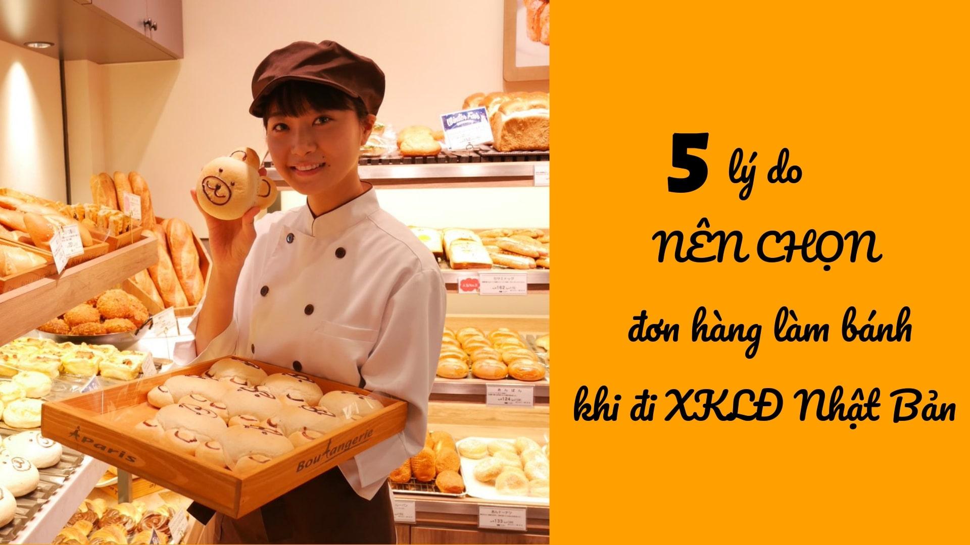 5 lý do NÊN CHỌN đơn hàng làm bánh khi đi XKLĐ Nhật Bản