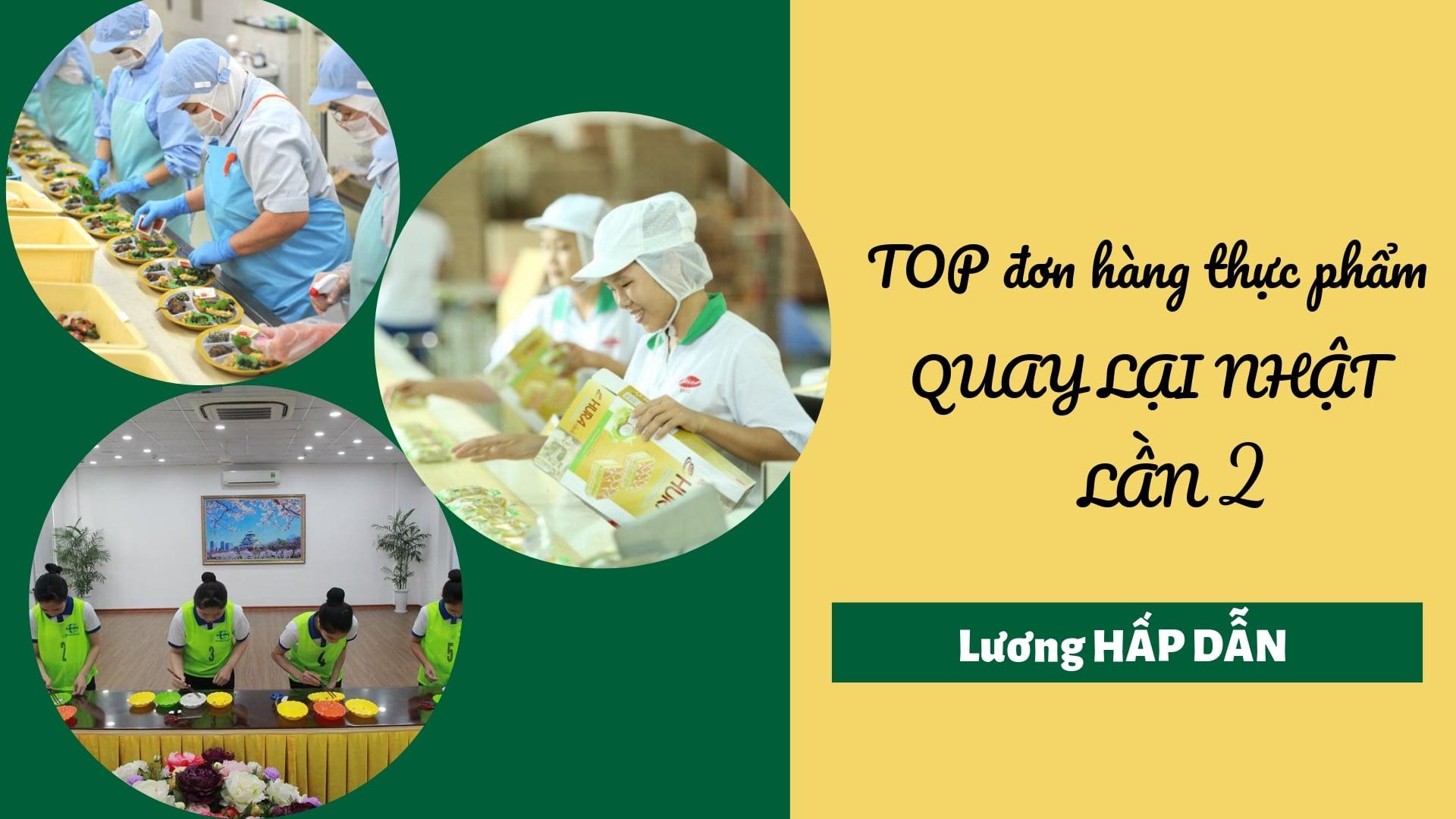 TOP đơn hàng thực phẩm QUAY LẠI NHẬT LẦN 2, lương HẤP DẪN!