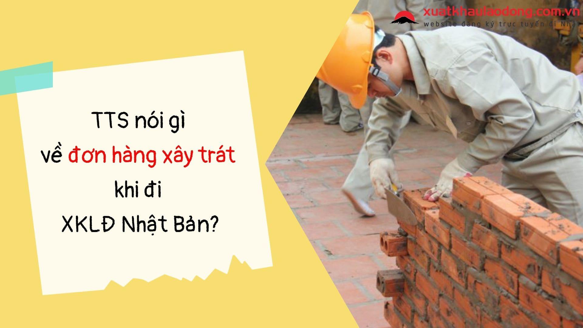 TTS nói gì về công việc thực tế của đơn hàng xây trát Nhật Bản?