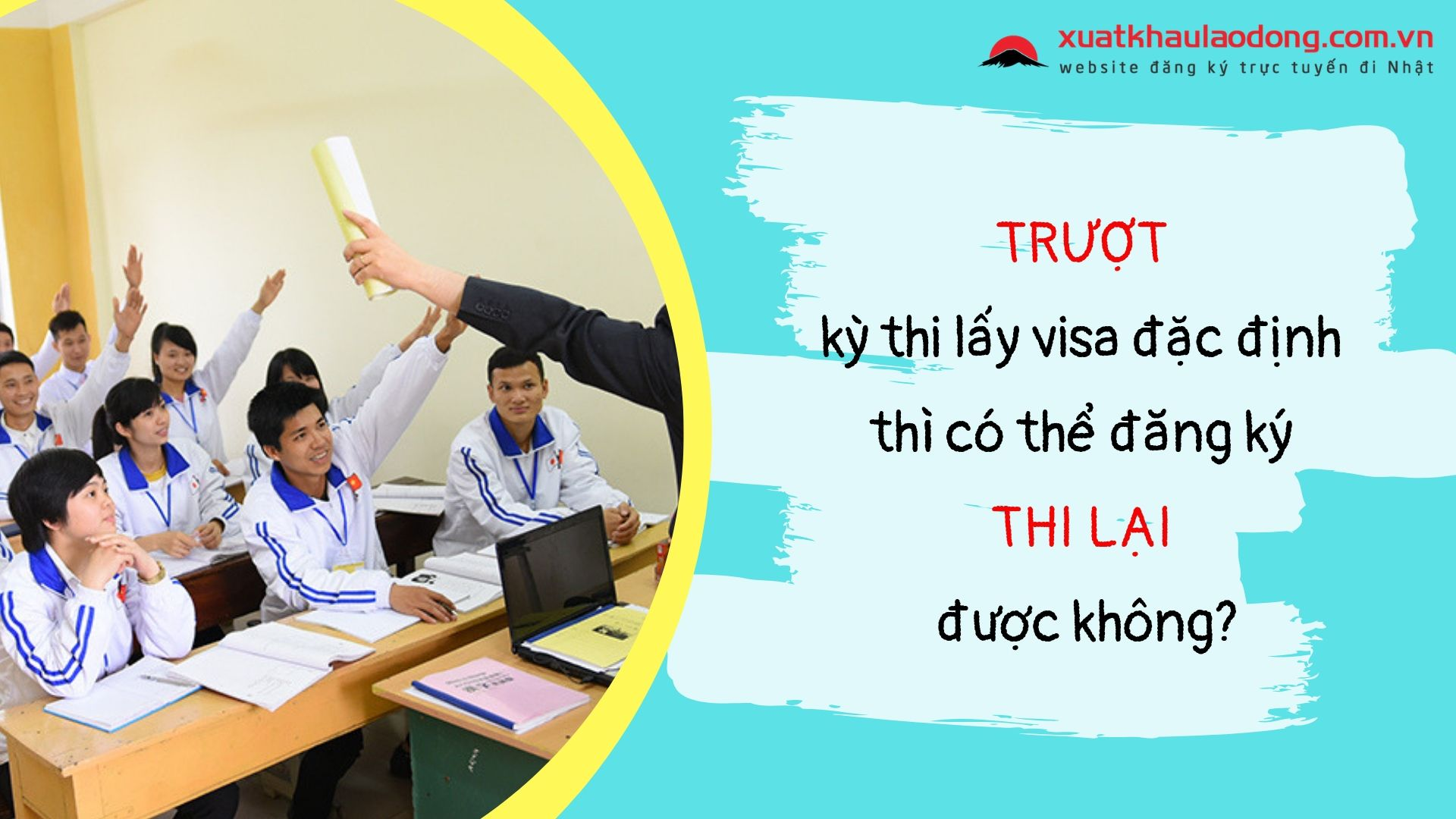 TRƯỢT kỳ thi lấy visa đặc định thì có thể đăng ký thi lại được không?