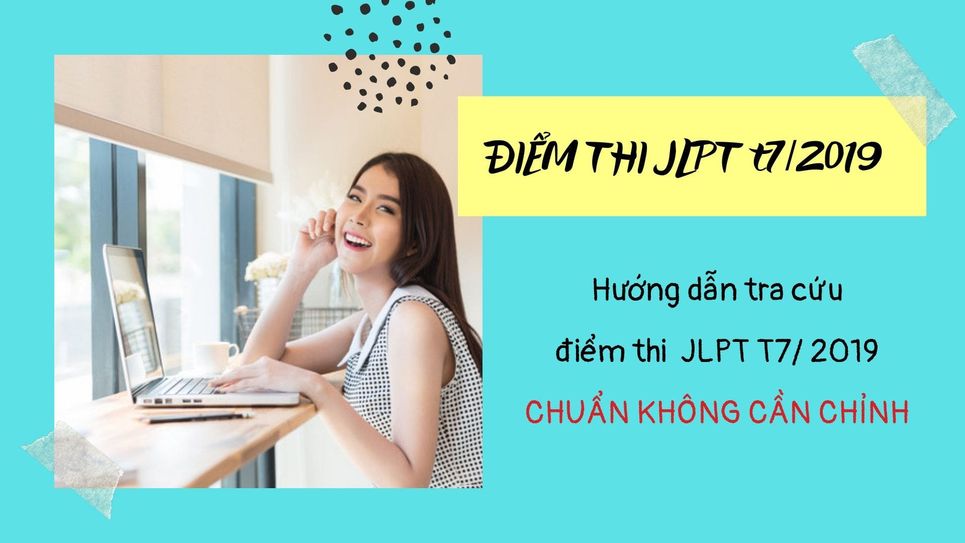 CHUẨN cách tra cứu điểm thi JLPT tháng 07/2019 chính xác nhất