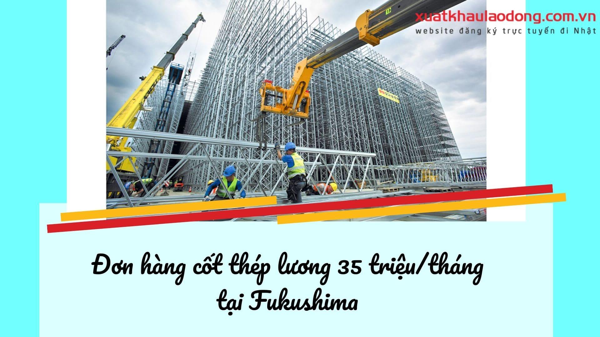 Đơn hàng thi công cốt thép tại Fukushima lương cao, xuất cảnh trong 6 tháng