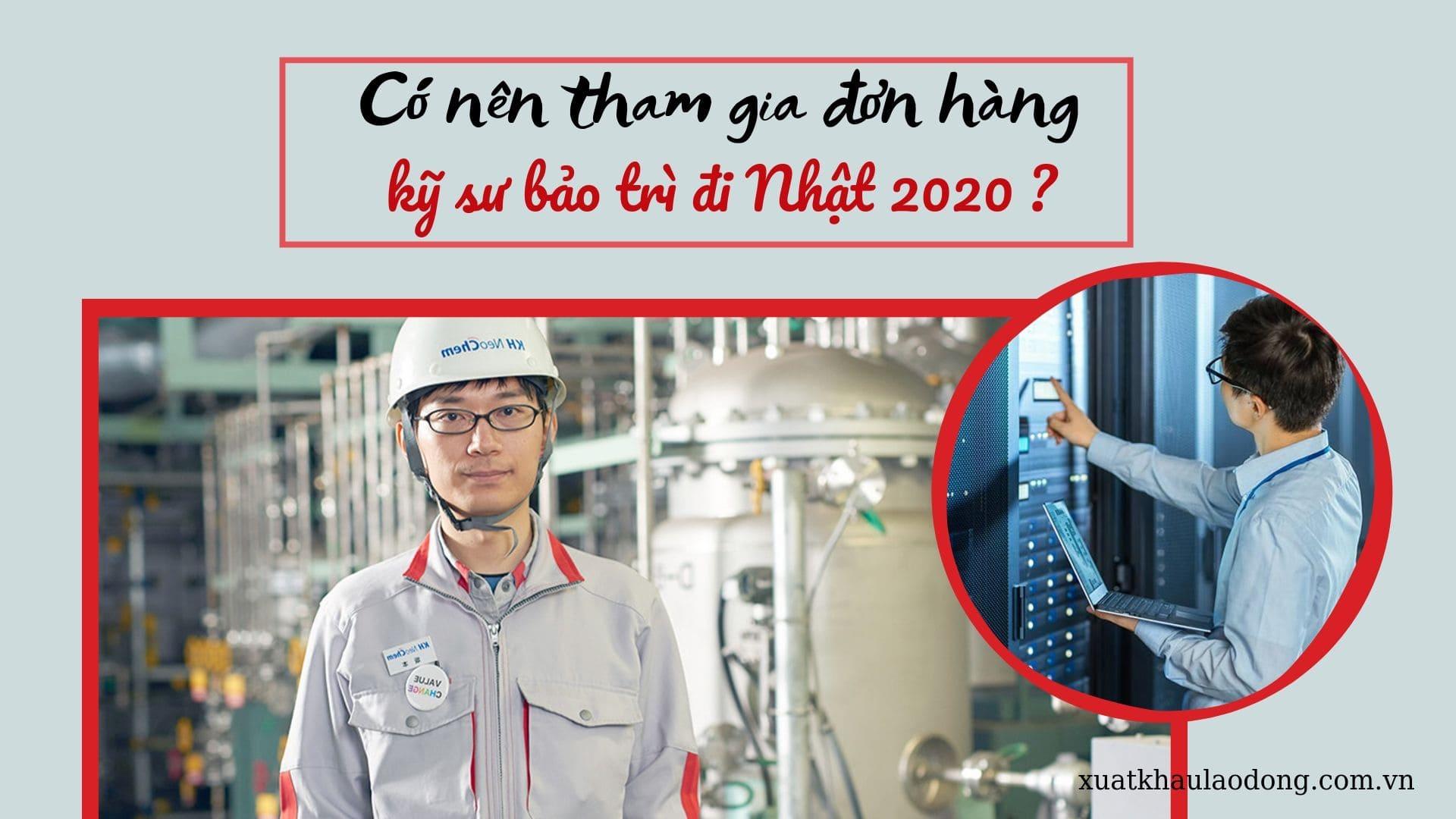 Có nên tham gia đơn hàng kỹ sư bảo trì đi Nhật 2021 không?
