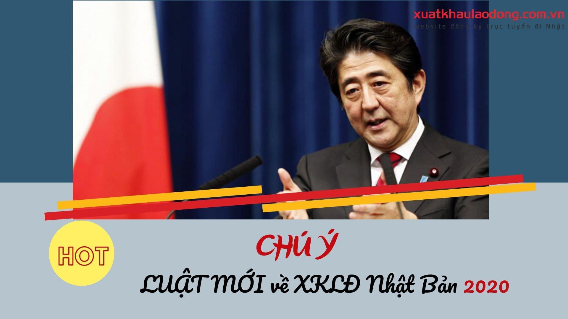 LUẬT MỚI ban hành của chính phủ Nhật Bản dành cho lao động xuất khẩu 2020