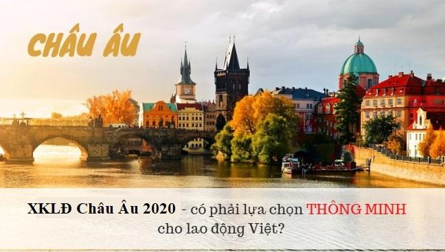 Xuất khẩu lao động Châu Âu 2019 – có phải  lựa chọn THÔNG MINH cho lao động Việt?