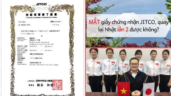 Jitco là gì? MẤT giấy chứng nhận JITCO thì có thể quay lại Nhật lần 2 được không?