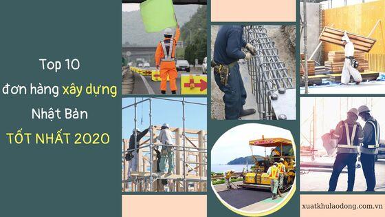 Top 10 đơn hàng xây dựng Nhật Bản 2020 TỐT NHẤT dành cho lao động