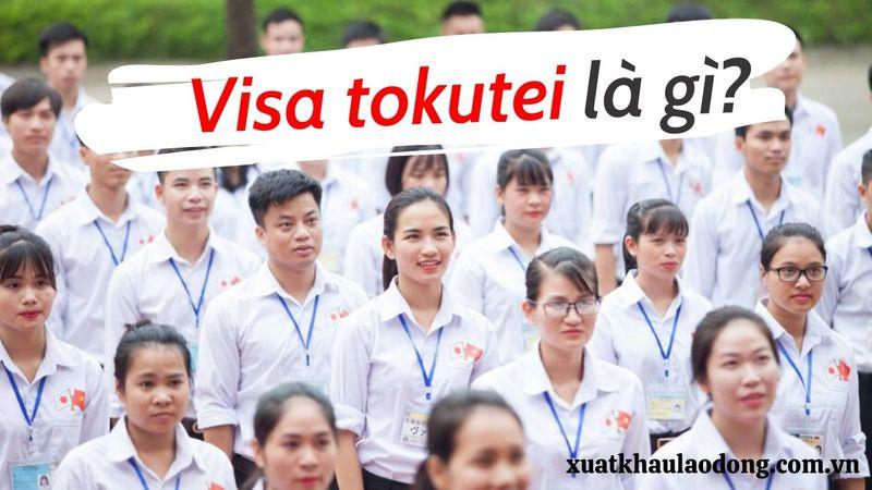 Visa kỹ năng đặc định Tokutei là gì?