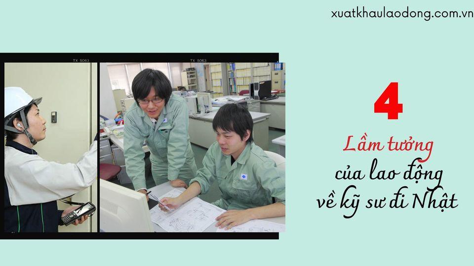 4 lầm tưởng của lao động khi tham gia chương trình kỹ sư Nhật Bản